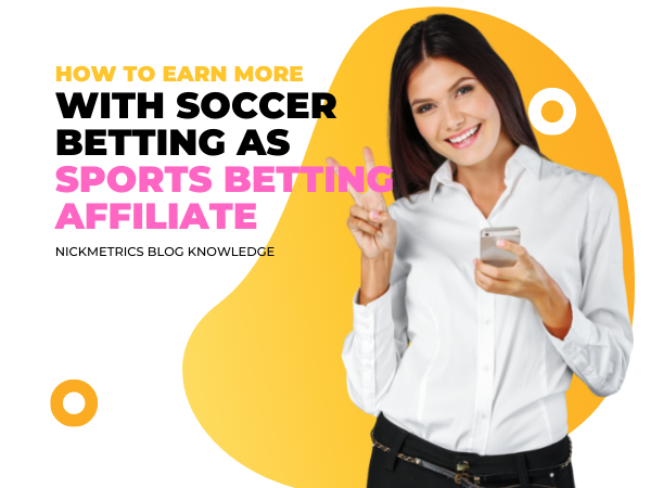 Earn More With Soccer Betting As Sports Betting Affiliate Blog Featured Image