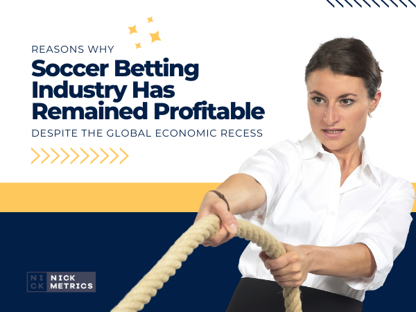 Soccer Betting Industry Has Remained Profitable Despite the Global Economic Recess Blog Featured Image