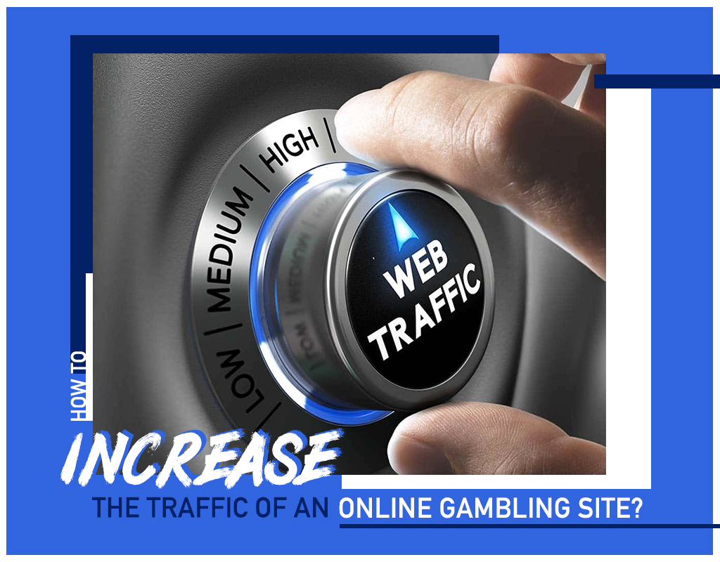 How to increase the traffic of an online gambling site?