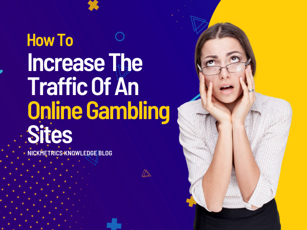 Increase The Traffic Of An Online Gambling Sites Blog Featured Image