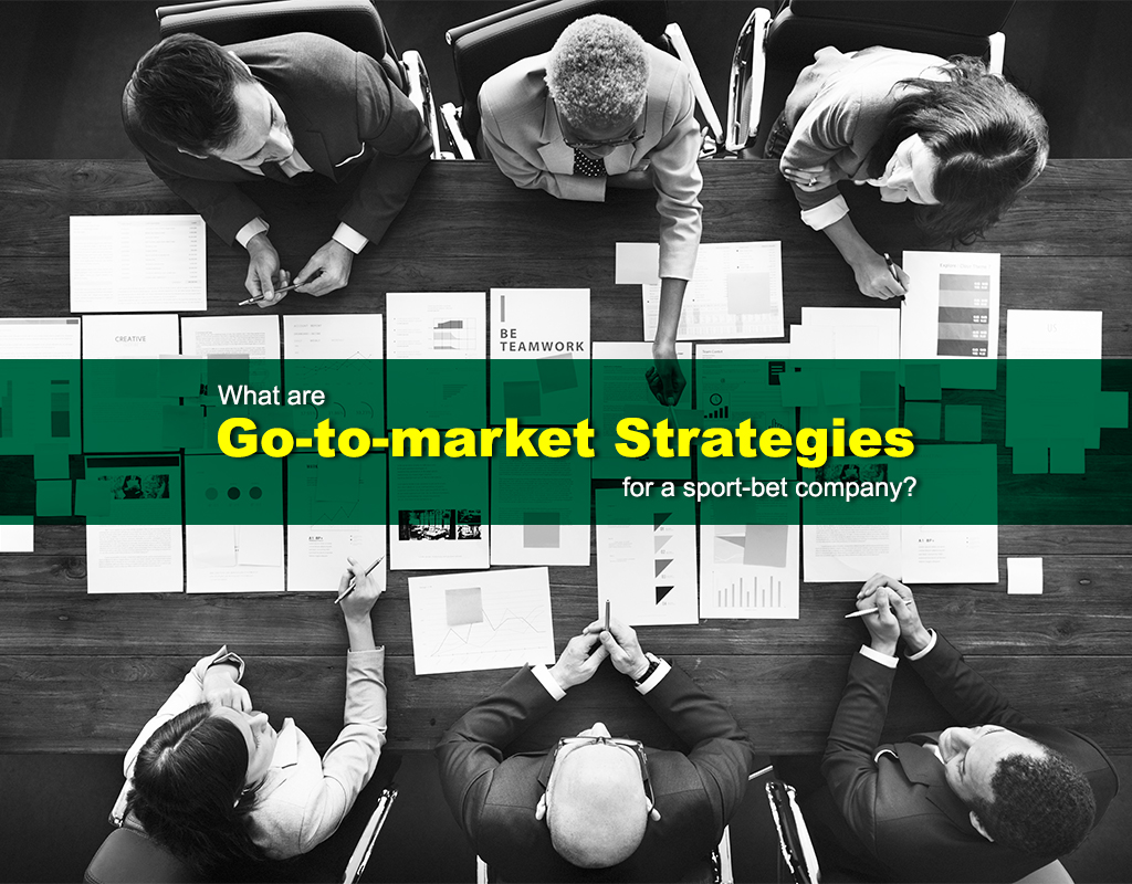 What are go-to-market strategies for a sport-bet company?