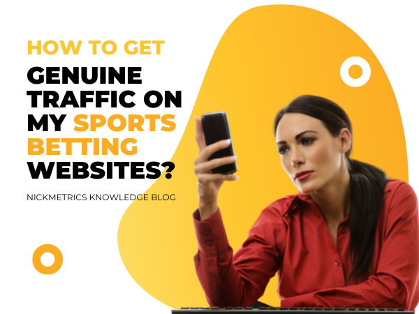 How To Get Genuine Traffic On My Sports Betting Websites Blog Featured Image