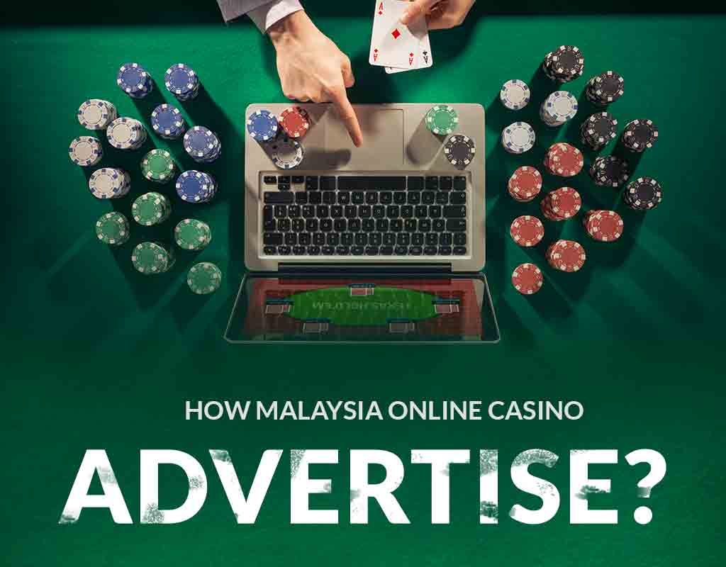 How Malaysia online casino advertise?