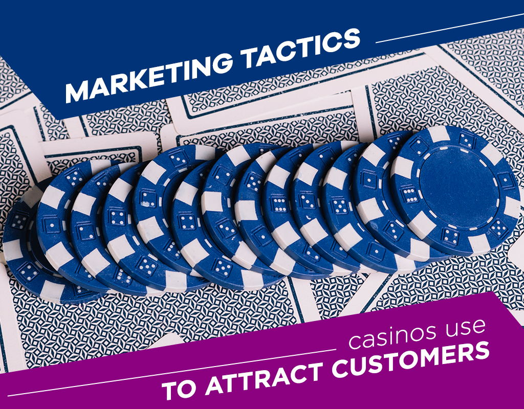 Marketing tactics casinos use to attract customers