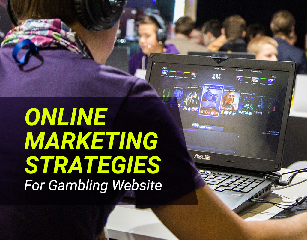 Online Marketing Strategies For Gambling Website