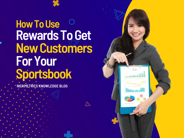 How To Use Rewards To Get New Customers For Your Sportsbook Blog Featured Image