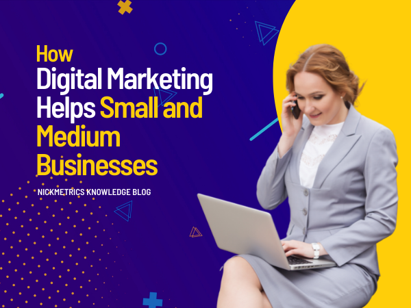 How Digital Marketing Helps Small And Medium Businesses Blog Featured Image
