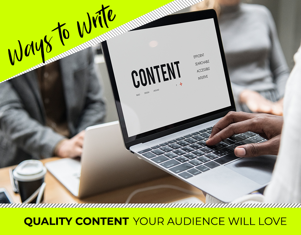 Five Ways to Write Quality Content Your Audience Will Love