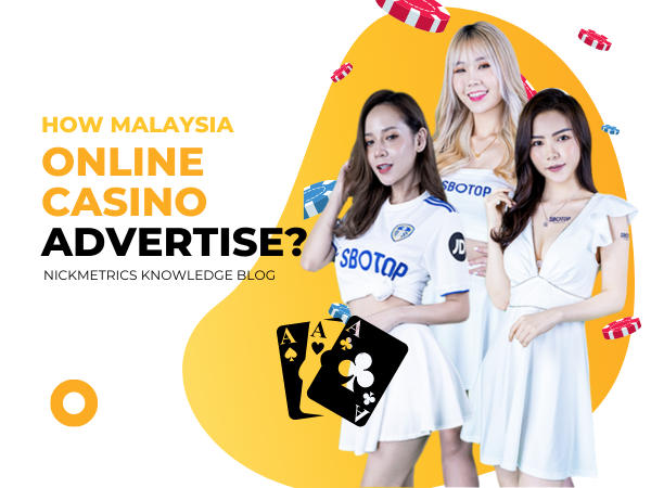 Learn How Malaysia Online Casino Advertise Blog Featured Image
