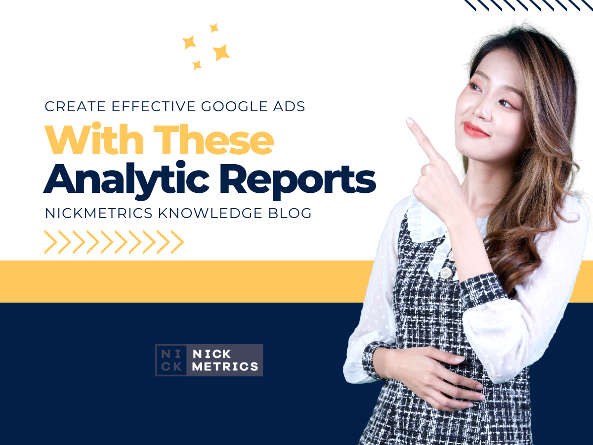Effective Google Ads With These Analytic Reports Blog Featured Image