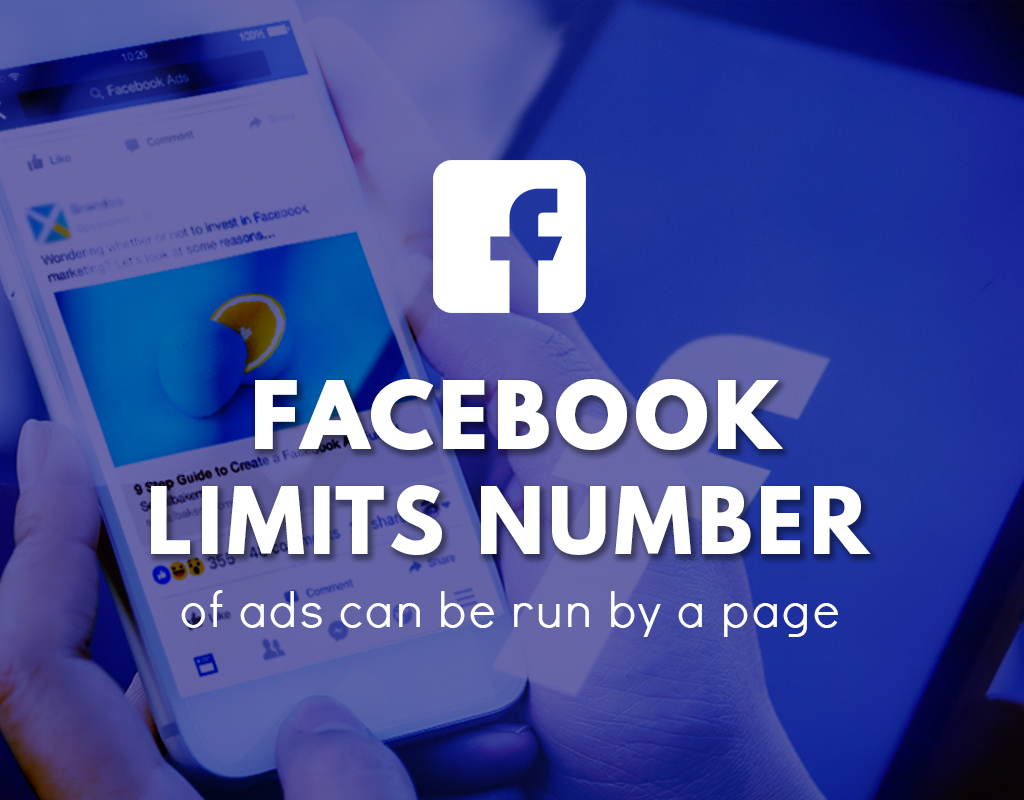 Facebook limits the number of ads that can be run by a page
