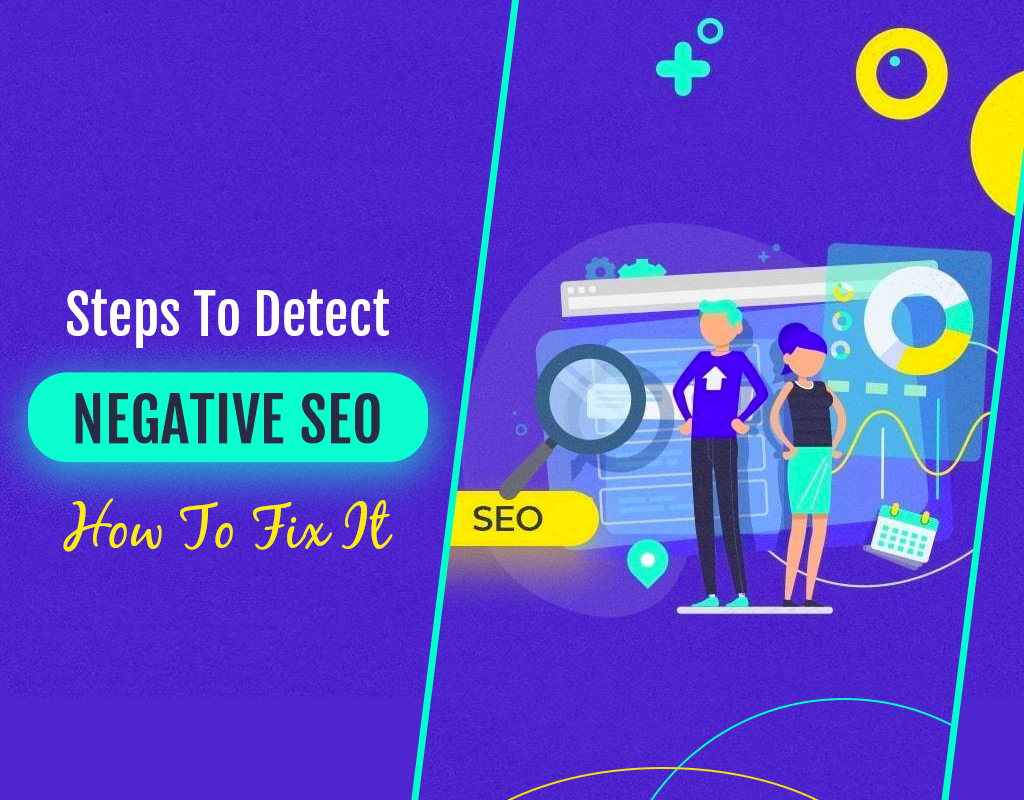 Steps To Detect Negative SEO And How To Fix It
