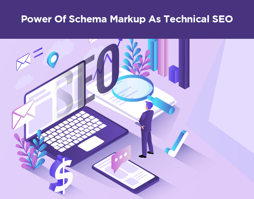 Power Of Schema Markup As Technical SEO