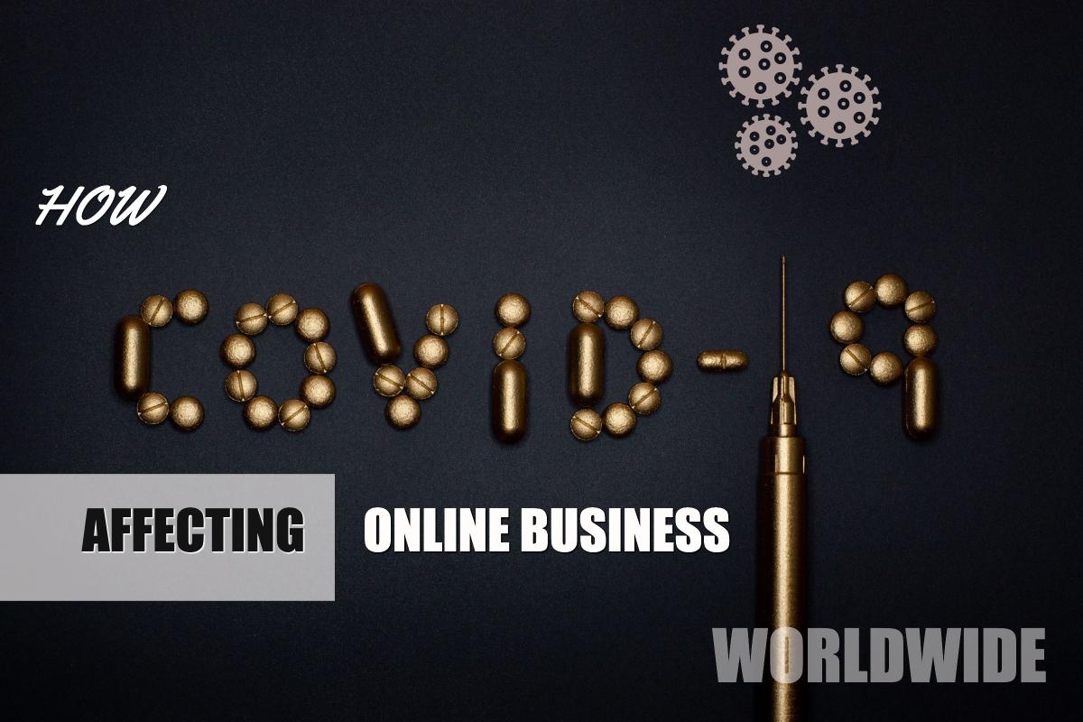 How CoronaVirus Effecting Online Business Worldwide