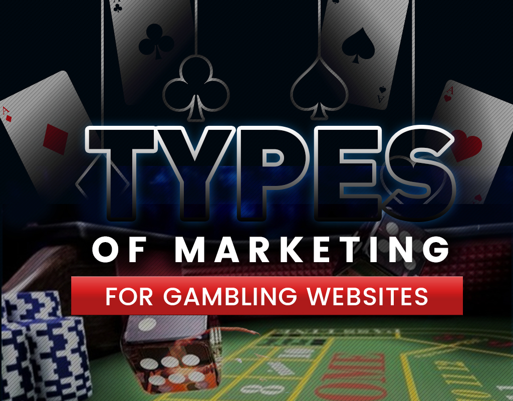 Types Of Marketing For Gambling Websites