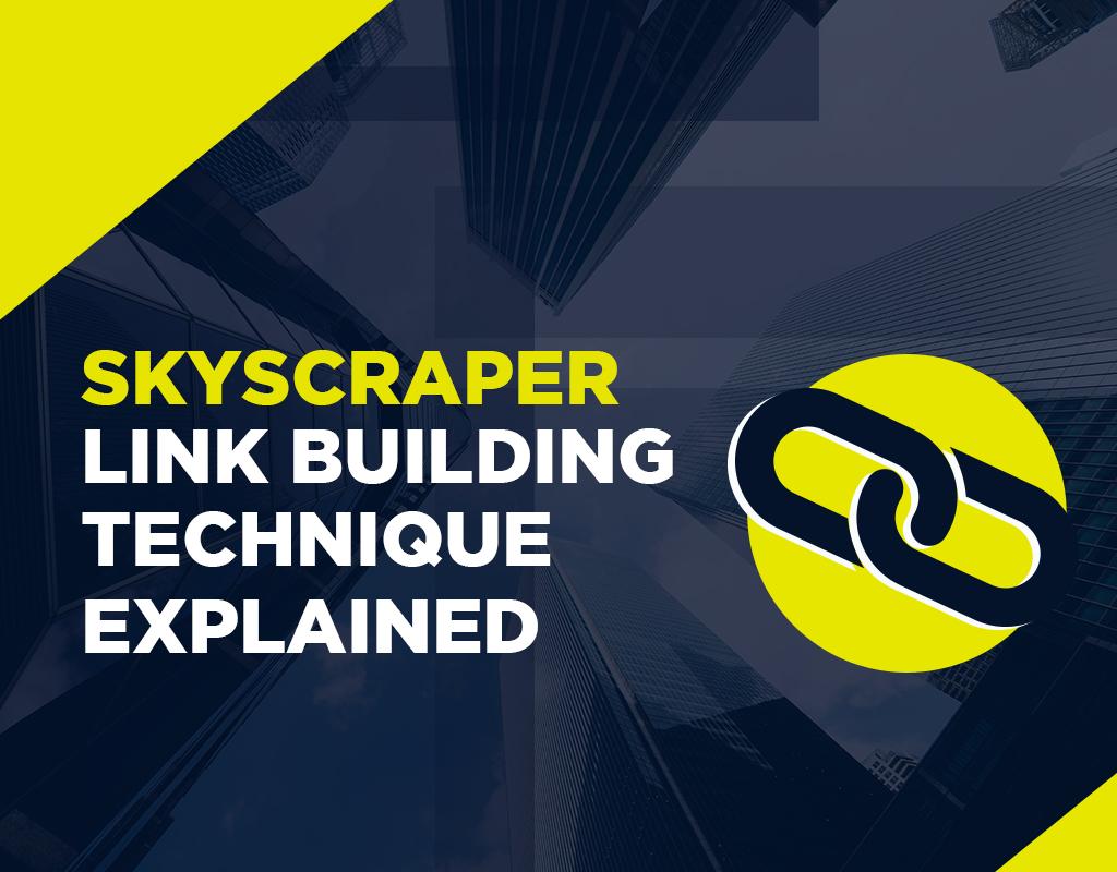 Skyscraper Link Building Technique Explained