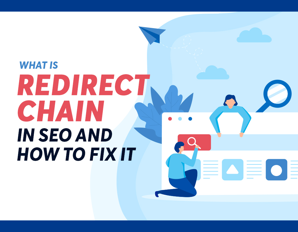 What Is Redirect Chain In SEO And How To Fix It
