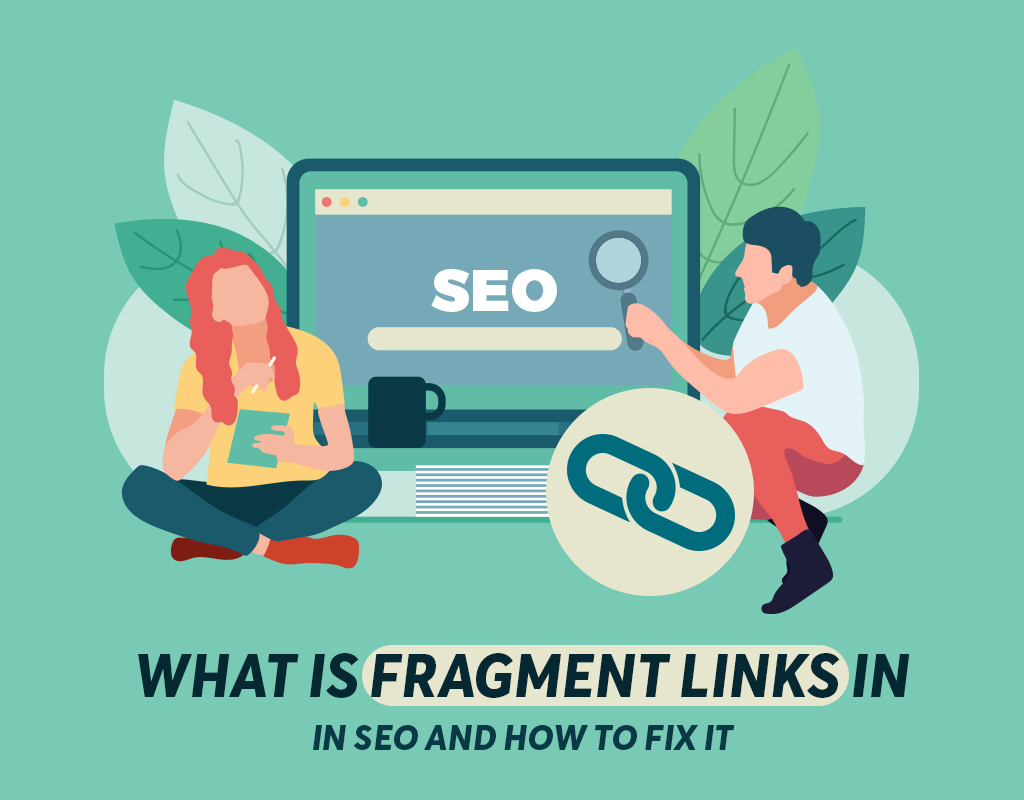 What Is Fragment Links In SEO And How To Fix It