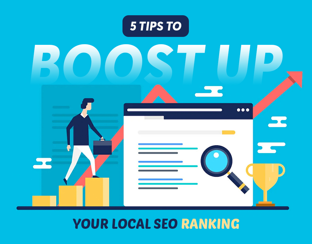 TIPS TO BOOST UP YOUR LOCAL SEO RANKING