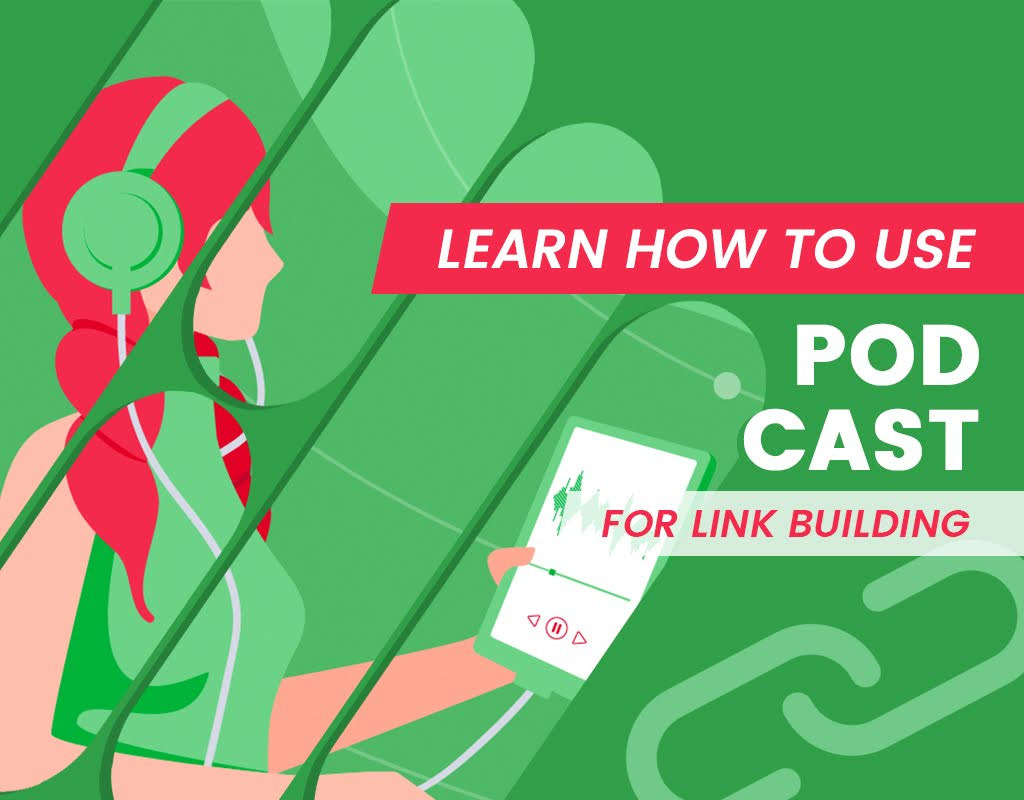 Learn How To Use Podcast For Link Building