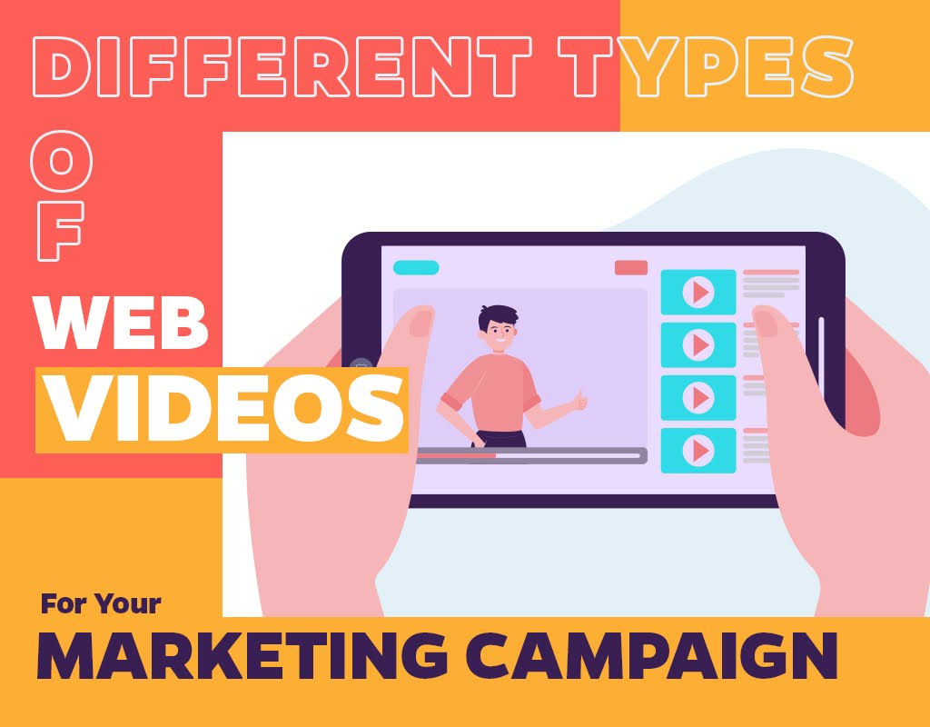 Different Types Of Web Videos For Your Marketing Campaign
