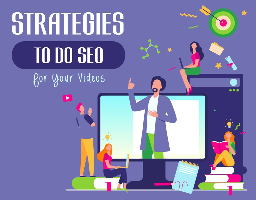 Strategies To Do SEO For Your Videos