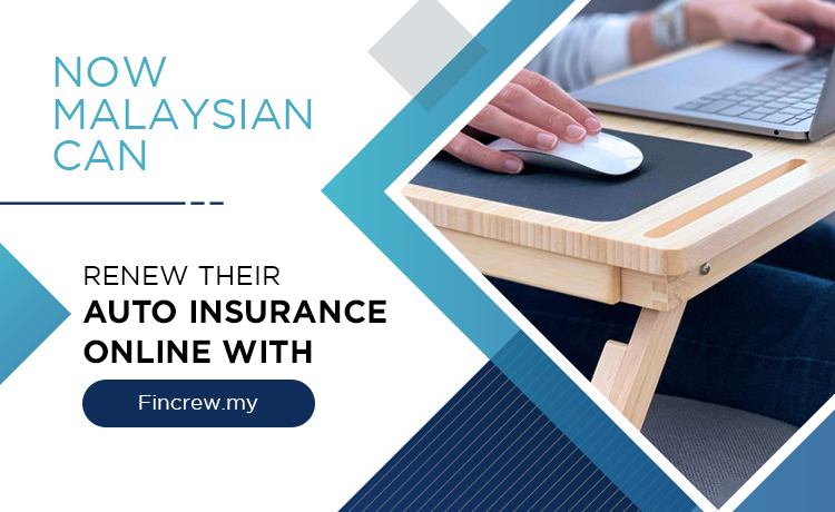 Now Malaysian Can Renew Their Auto Insurance Online With Fincrew Blog Featured Image