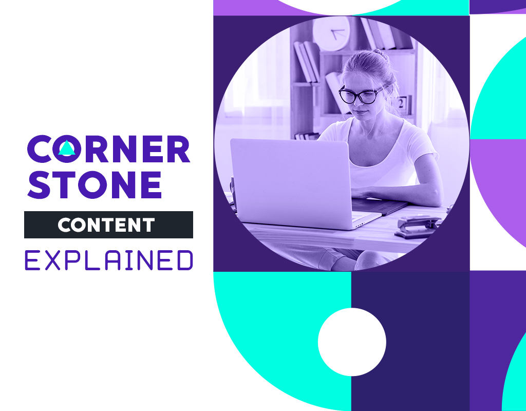 Cornerstone content Explained