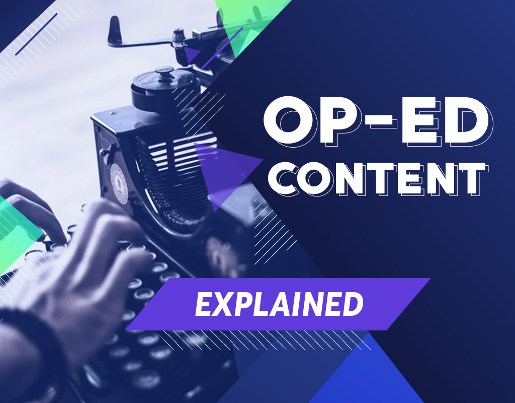 Op-ed Content Explained