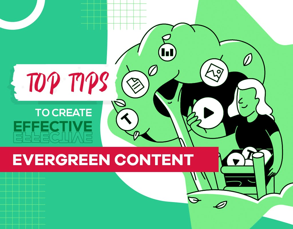 Top Tips To Create Effective evergreen content