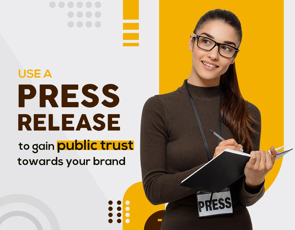 Use press release to gain public trust towards your brand