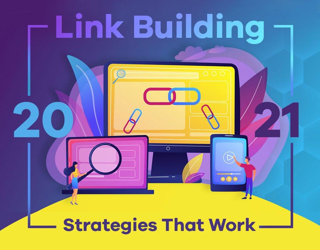 2021 Link Building Strategies That Work