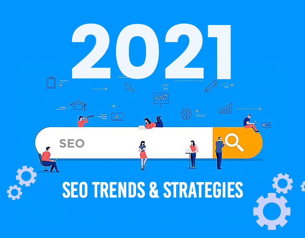 2021 SEO Trends & Strategies