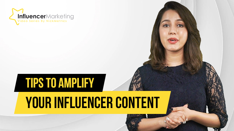 Tips To Amplify Your Influencer Content Blog Featured Image