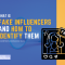 How To Identify Fake Influencers?